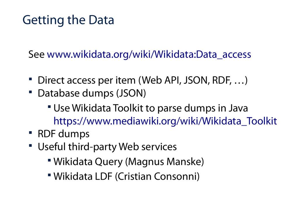 Getting the Data See www.wikidata.org/wiki/Wiki...