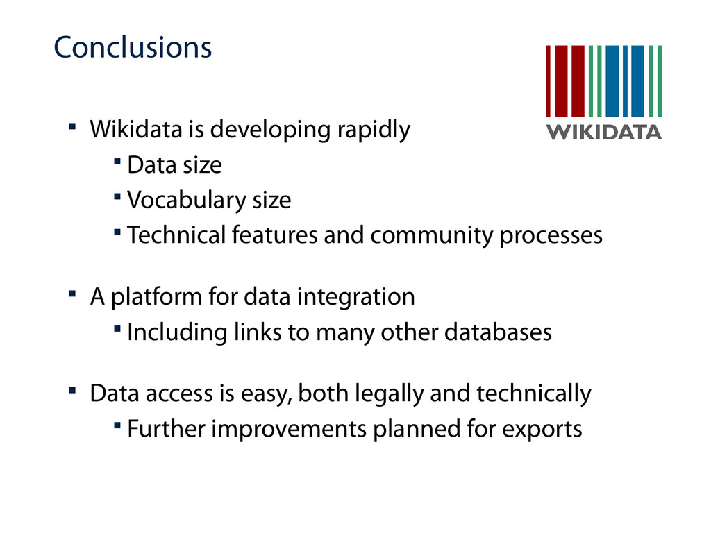 Conclusions  Wikidata is developing rapidly  ...