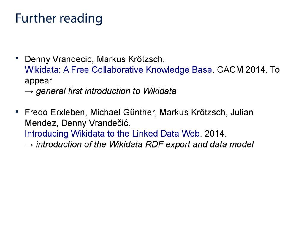 Further reading  Denny Vrandecic, Markus Krötz...