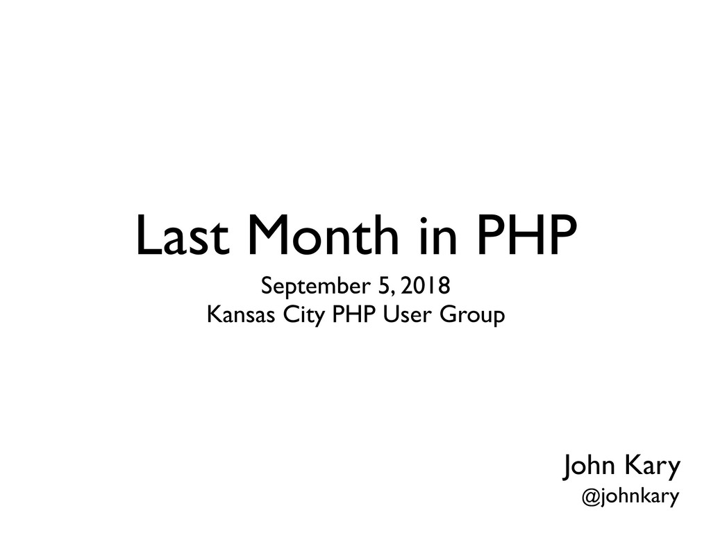 Last Month in PHP September 5, 2018
