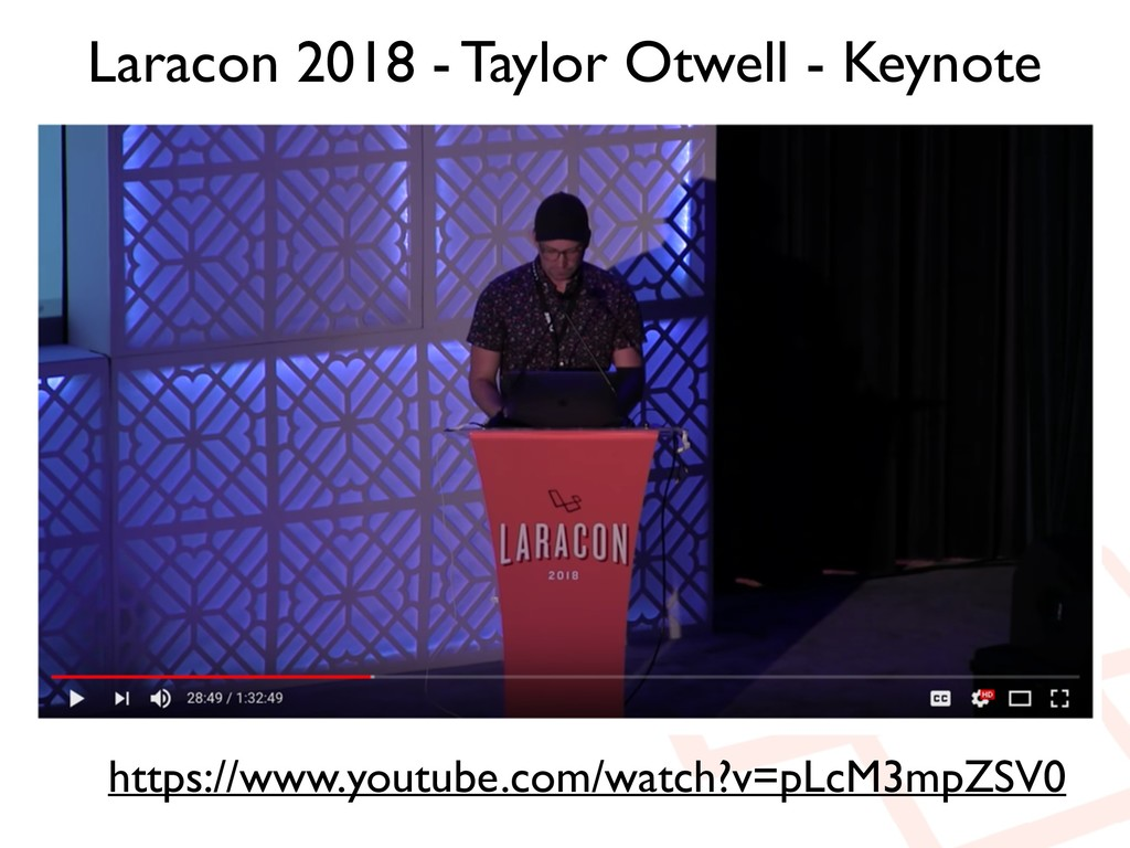 Laracon 2018 - Taylor Otwell - Keynote https://...