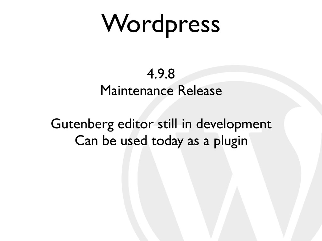 Wordpress 4.9.8 Maintenance Release Gutenberg e...
