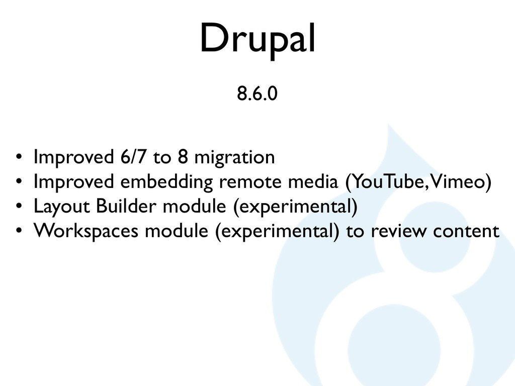 Drupal 8.6.0 • Improved 6/7 to 8 migration • Im...