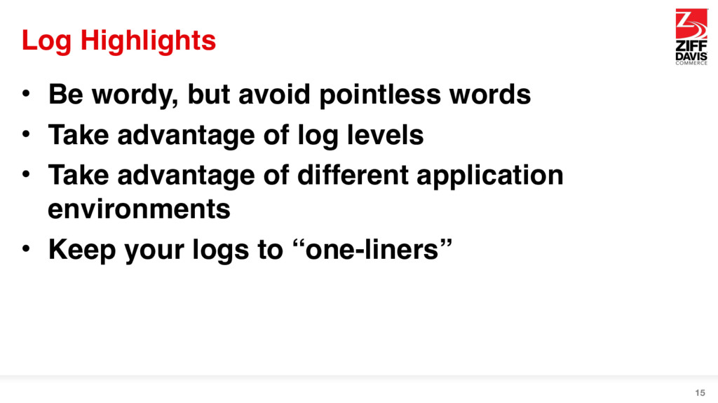 Log Highlights • Be wordy, but avoid pointless ...