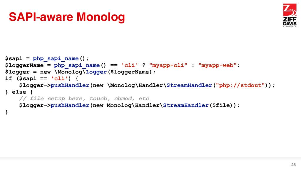 SAPI-aware Monolog 28 $sapi = php_sapi_name(); ...