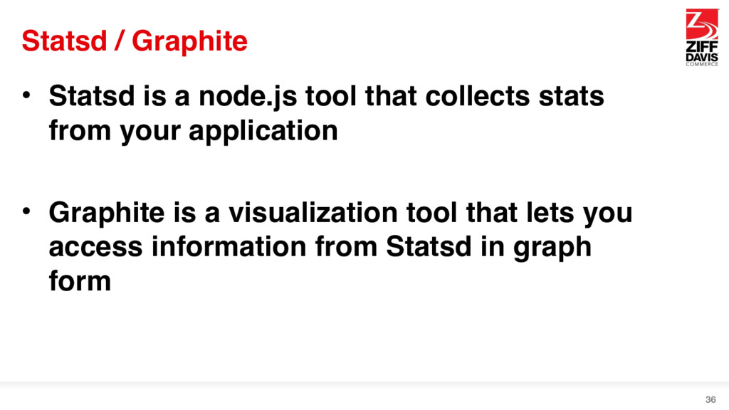 Statsd / Graphite • Statsd is a node.js tool th...