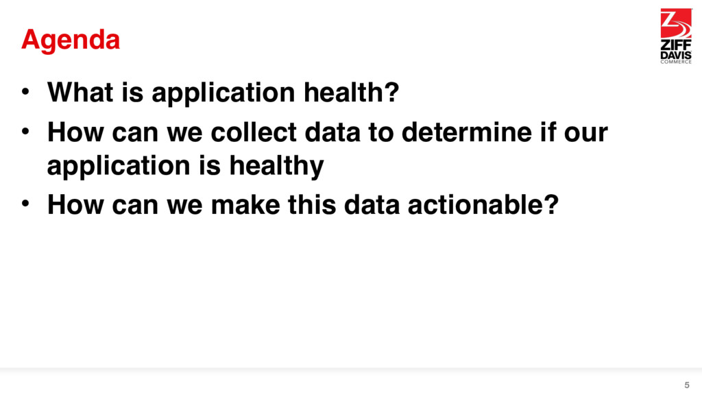 Agenda • What is application health? • How can ...