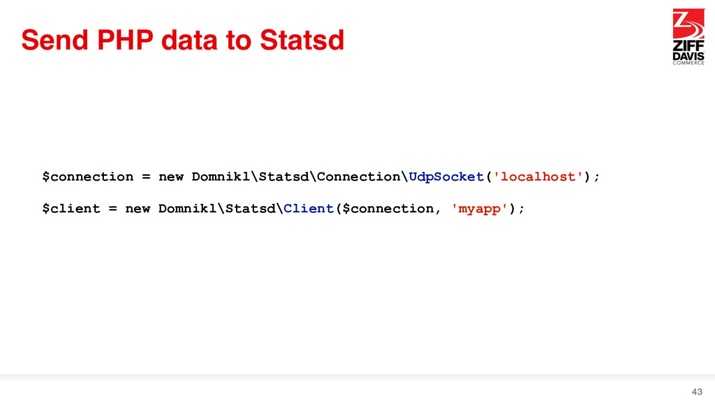 Send PHP data to Statsd 43 $connection = new Do...