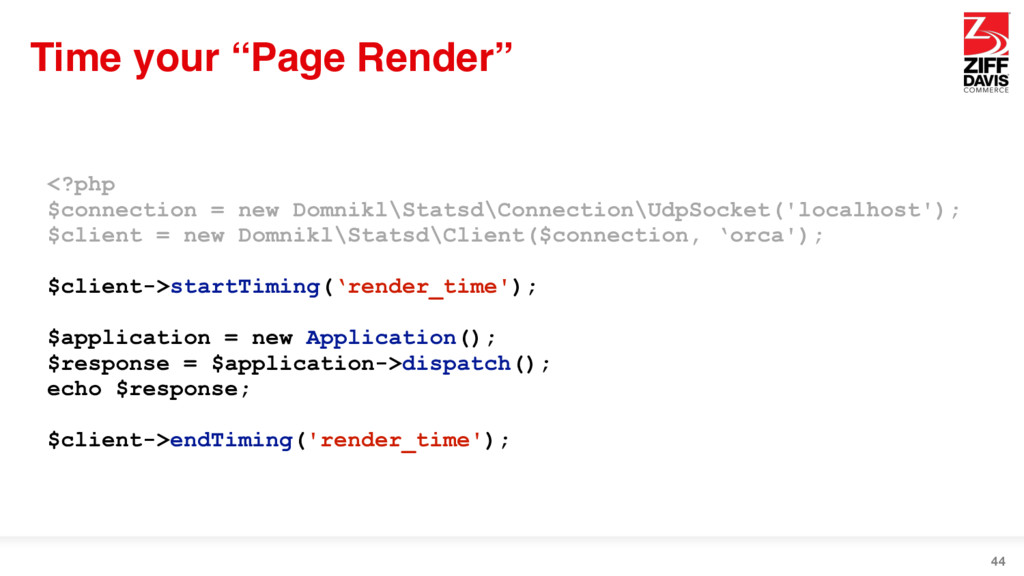 """Time your """"Page Render"""" 44 <?php $connection = ..."""