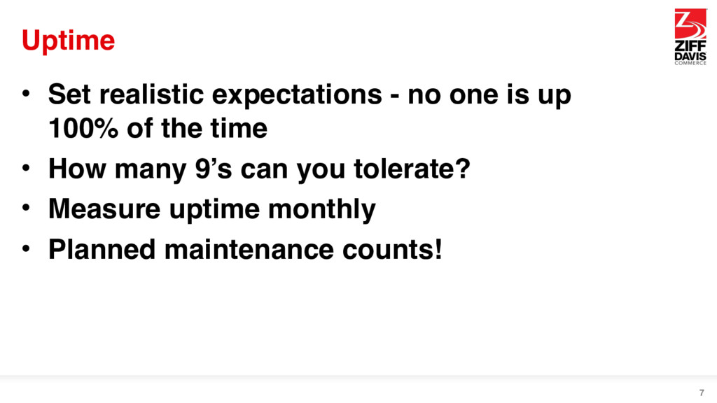 Uptime • Set realistic expectations - no one is...