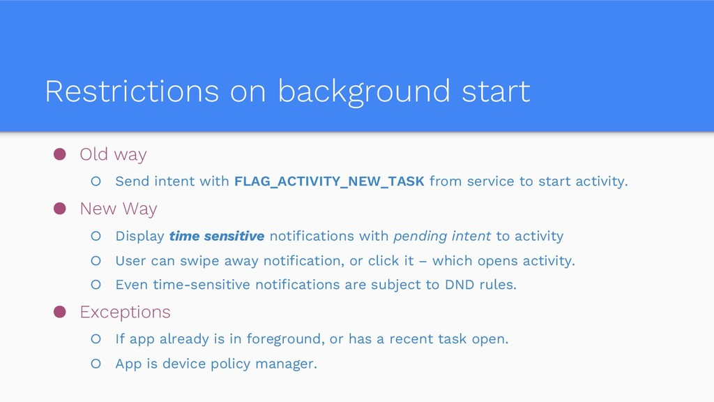 Restrictions on background start ● Old way ○ Se...