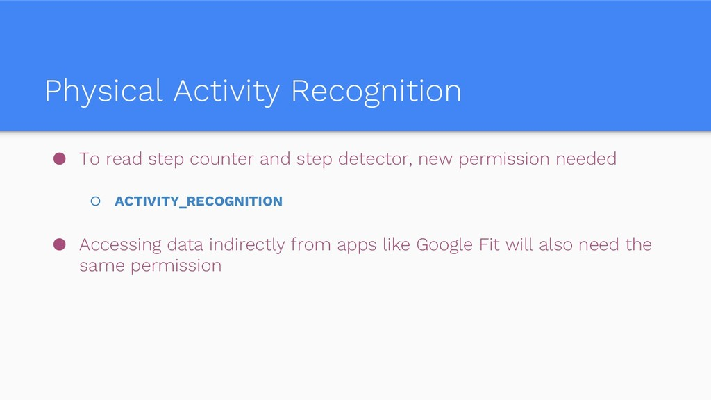 Physical Activity Recognition ● To read step co...