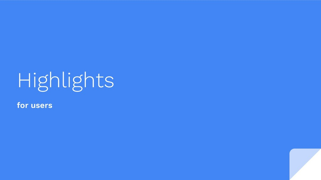 Highlights for users