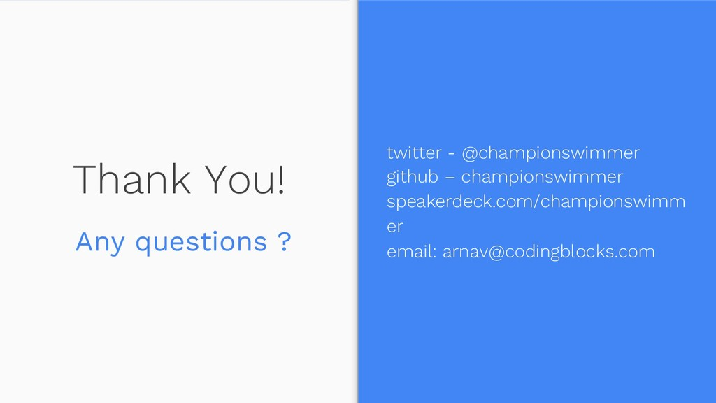 Thank You! Any questions ? twitter - @champions...