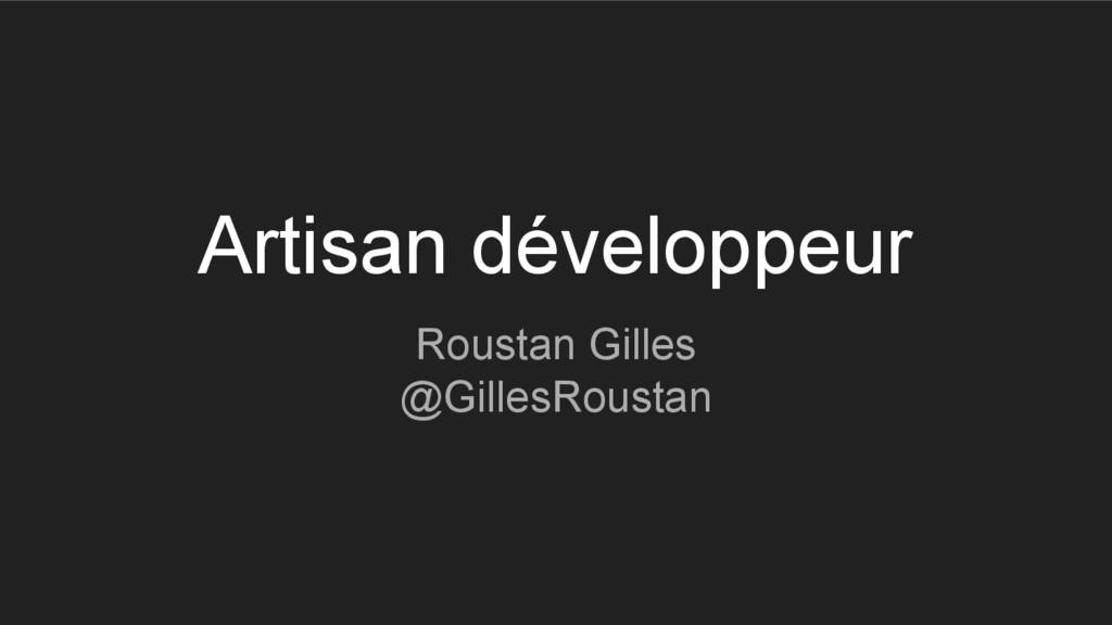 Artisan développeur Roustan Gilles @GillesRoust...