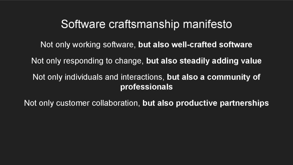 Software craftsmanship manifesto Not only worki...