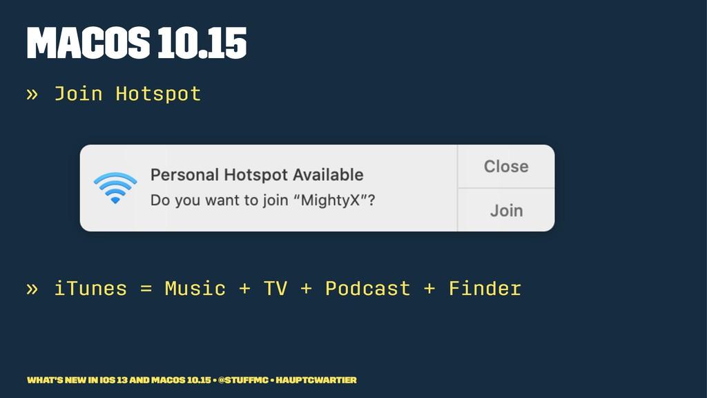 macOS 10.15 » Join Hotspot » iTunes = Music + T...