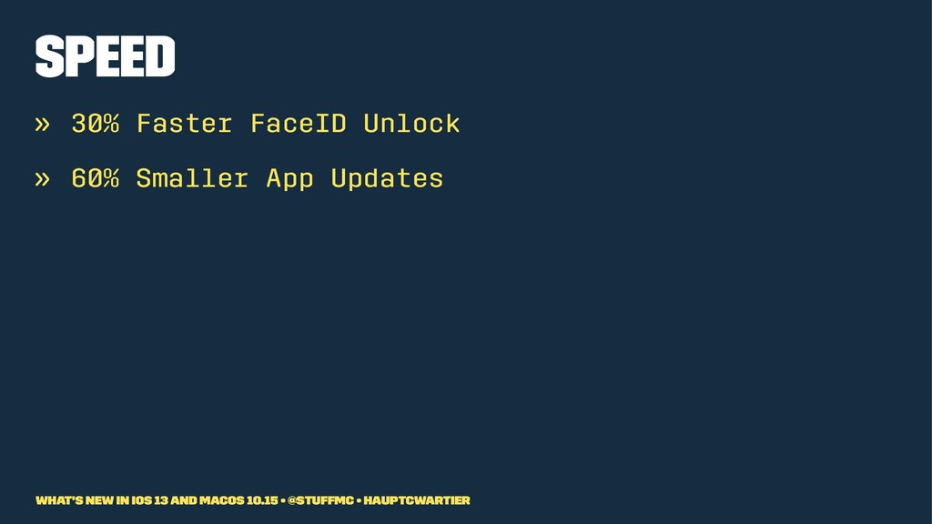 Speed » 30% Faster FaceID Unlock » 60% Smaller ...