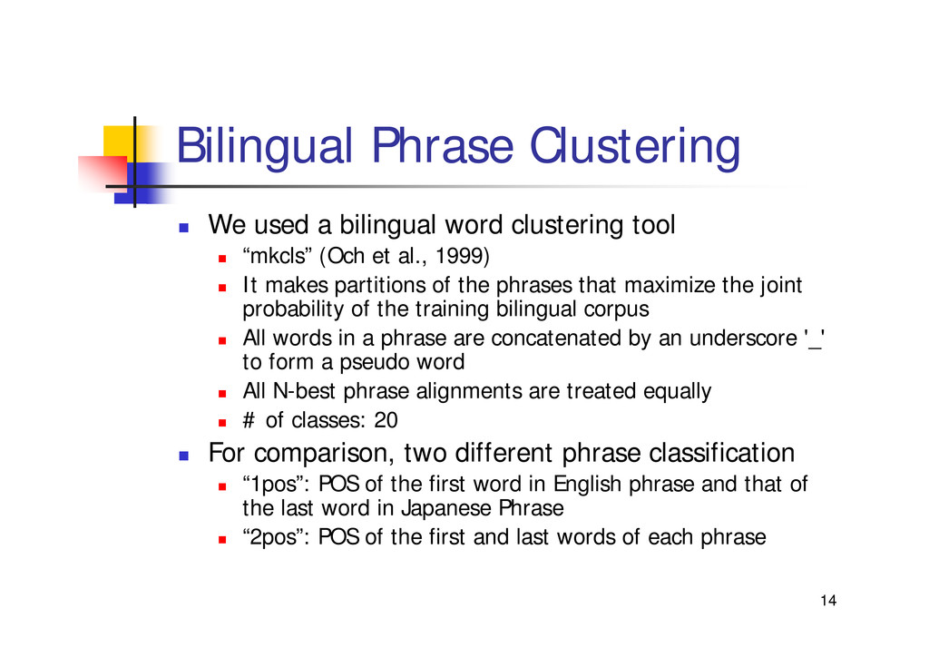 "14 Bilingual Phrase Clustering "" We used a bili..."