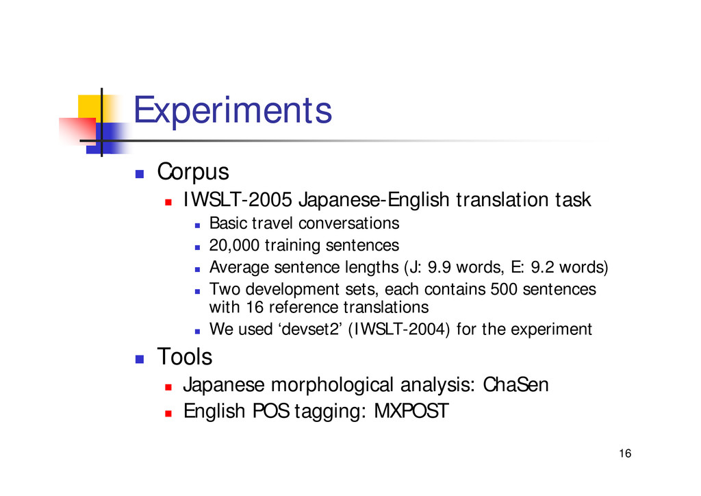 "16 Experiments "" Corpus "" IWSLT-2005 Japanese-E..."