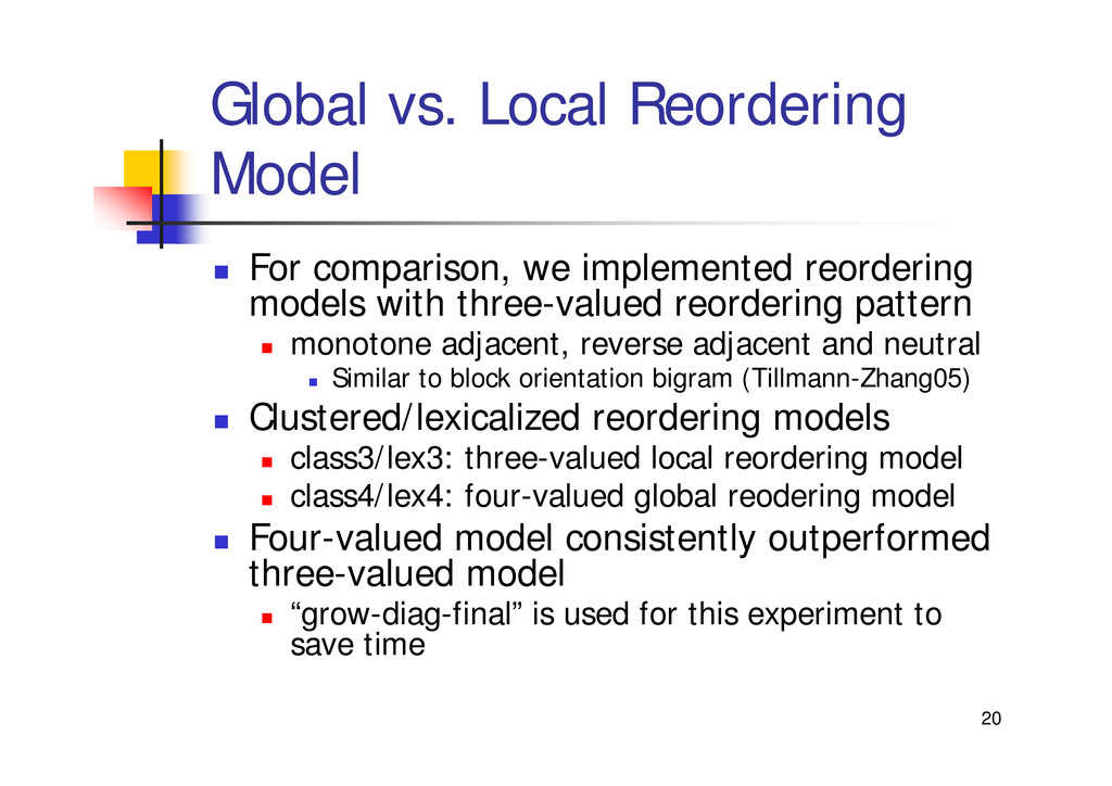 "20 Global vs. Local Reordering Model "" For comp..."