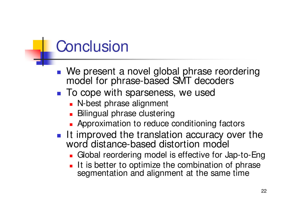 "22 Conclusion "" We present a novel global phras..."