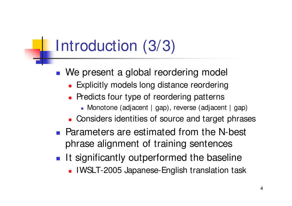 "4 Introduction (3/3) "" We present a global reor..."