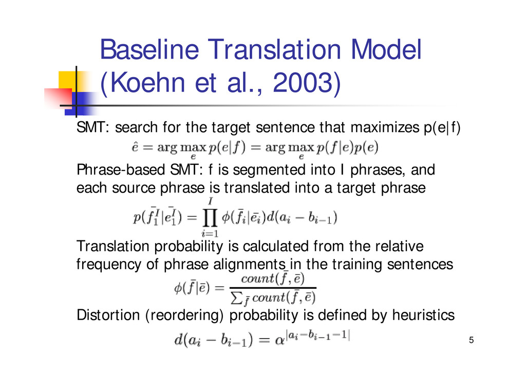 5 Baseline Translation Model (Koehn et al., 200...