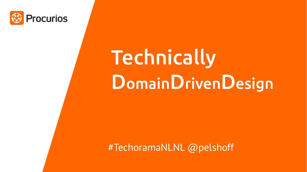 Technically DomainDrivenDesign #TechoramaNLNL @...