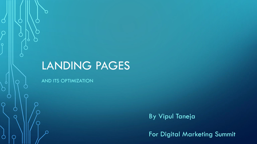 LANDING PAGES AND ITS OPTIMIZATION By Vipul Tan...