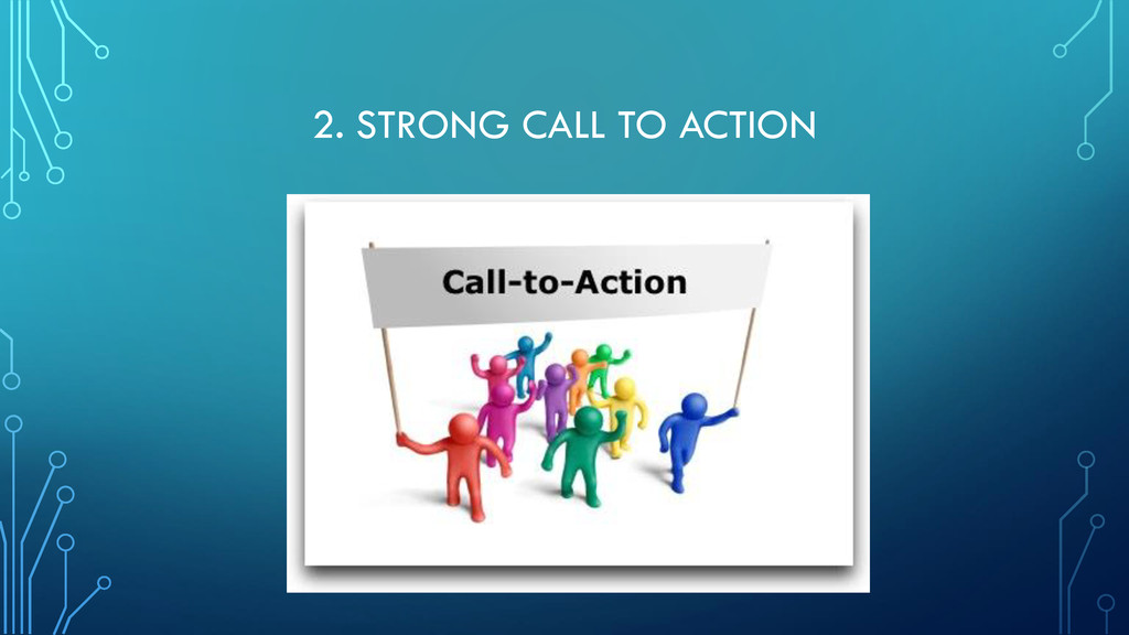 2. STRONG CALL TO ACTION