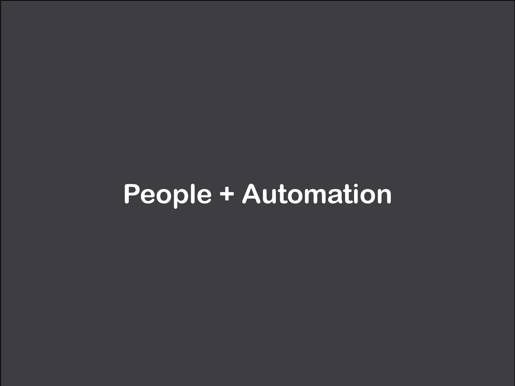 People + Automation
