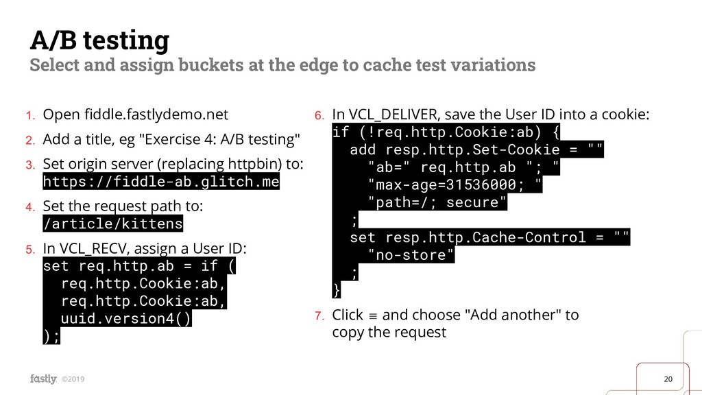 20 ©2019 A/B testing Select and assign buckets ...