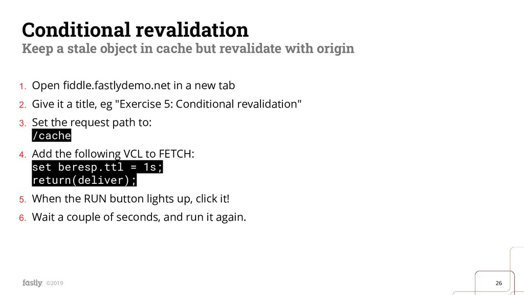 26 ©2019 Conditional revalidation Keep a stale ...