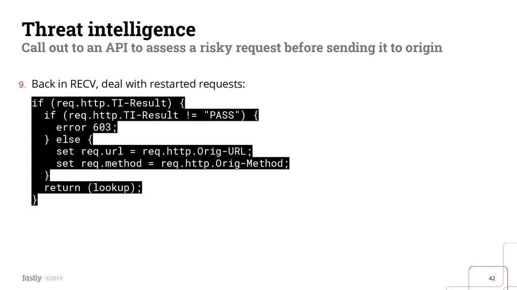 42 ©2019 Threat intelligence Call out to an API...