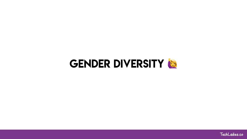 TechLadies.co Gender Diversity !