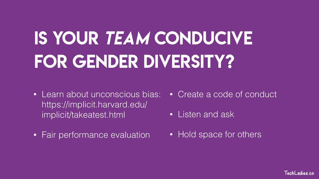 Is your team conducive for gender diversity? • ...