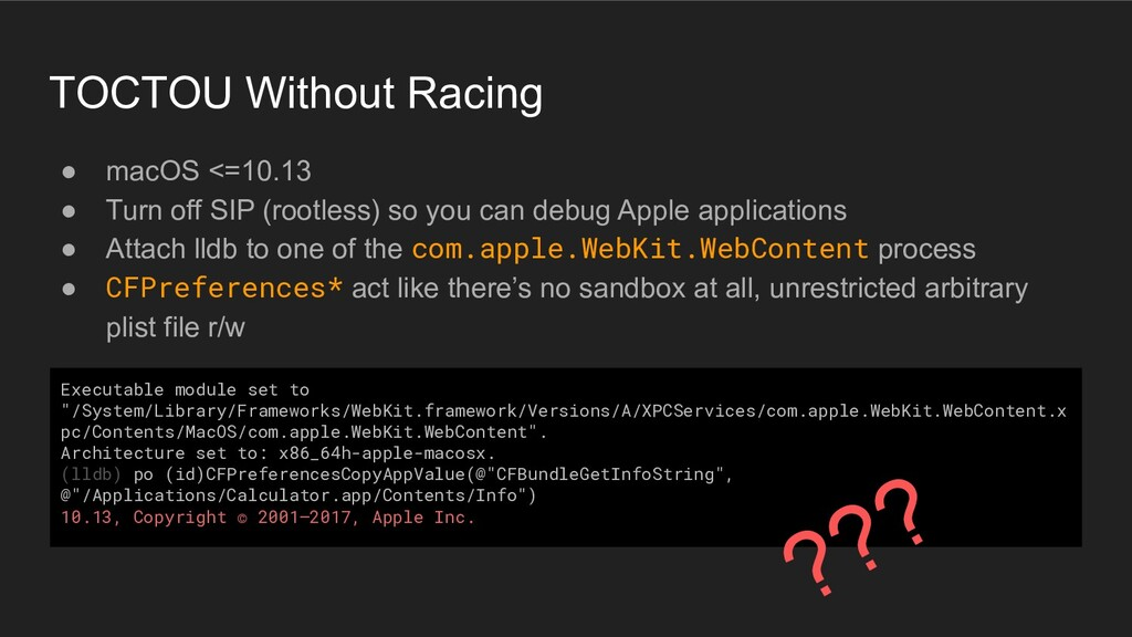 TOCTOU Without Racing ● macOS <=10.13 ● Turn of...