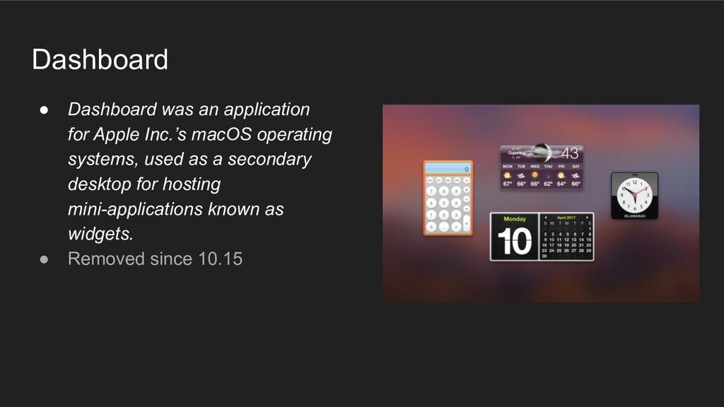 Dashboard ● Dashboard was an application for Ap...
