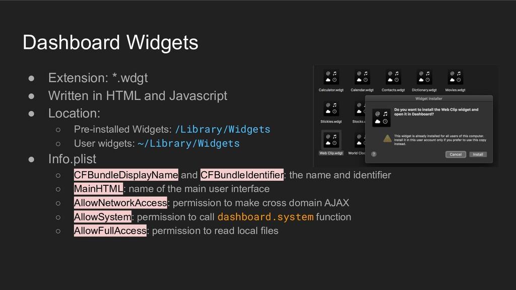 Dashboard Widgets ● Extension: *.wdgt ● Written...