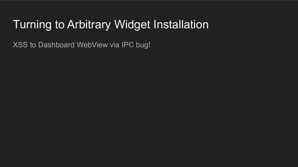 Turning to Arbitrary Widget Installation XSS to...