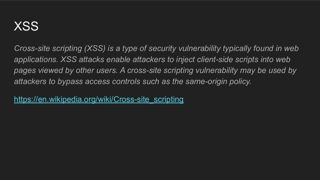 XSS Cross-site scripting (XSS) is a type of sec...