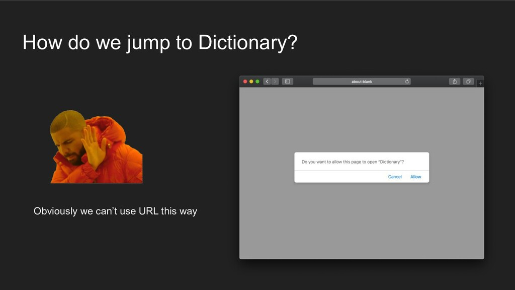 How do we jump to Dictionary? Obviously we can'...