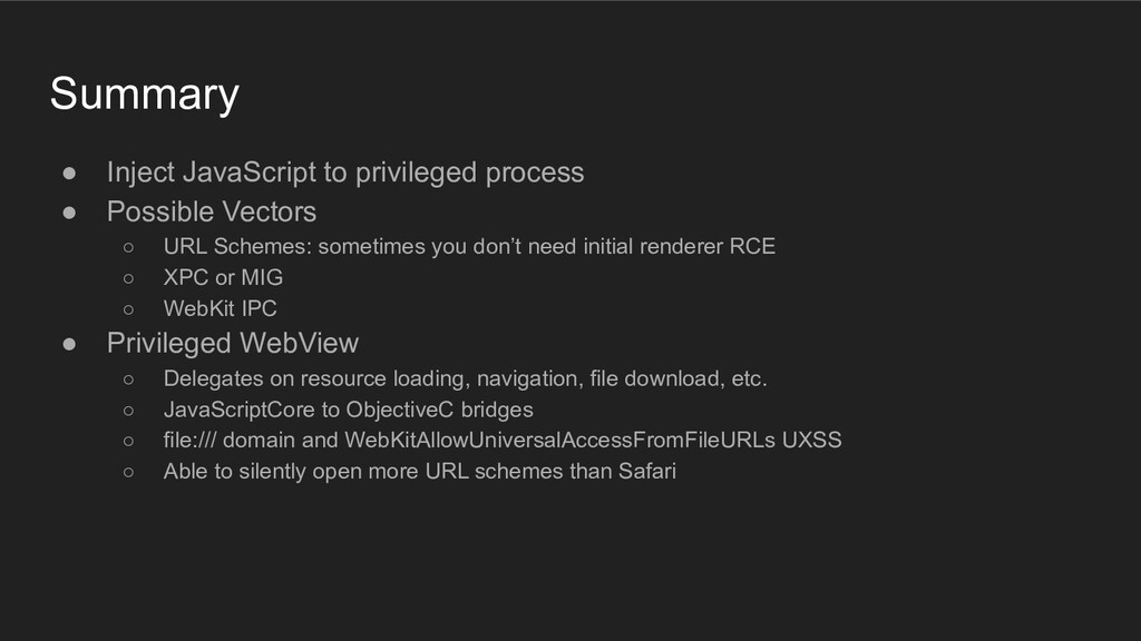 Summary ● Inject JavaScript to privileged proce...