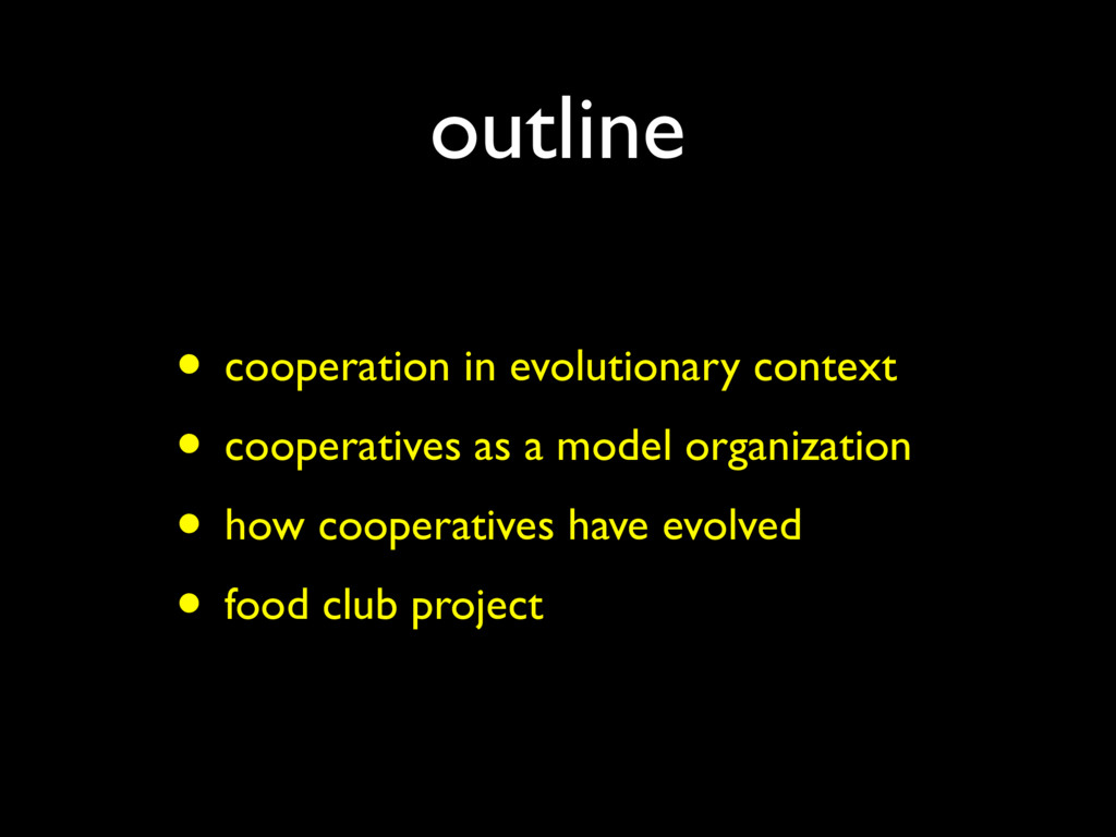outline • cooperation in evolutionary context •...