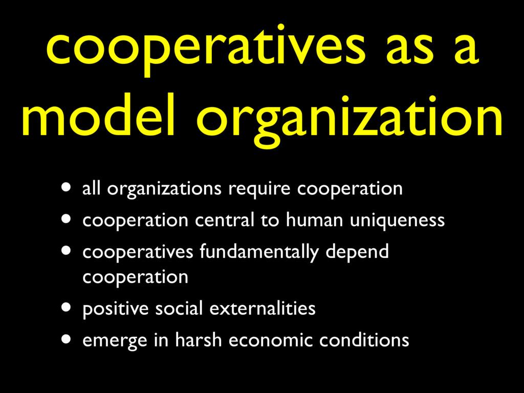 cooperatives as a model organization • all orga...