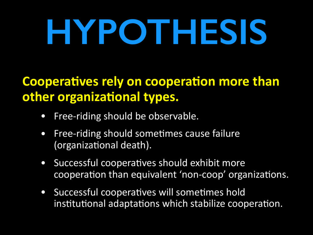 HYPOTHESIS Coopera,ves rely on coopera,on more ...