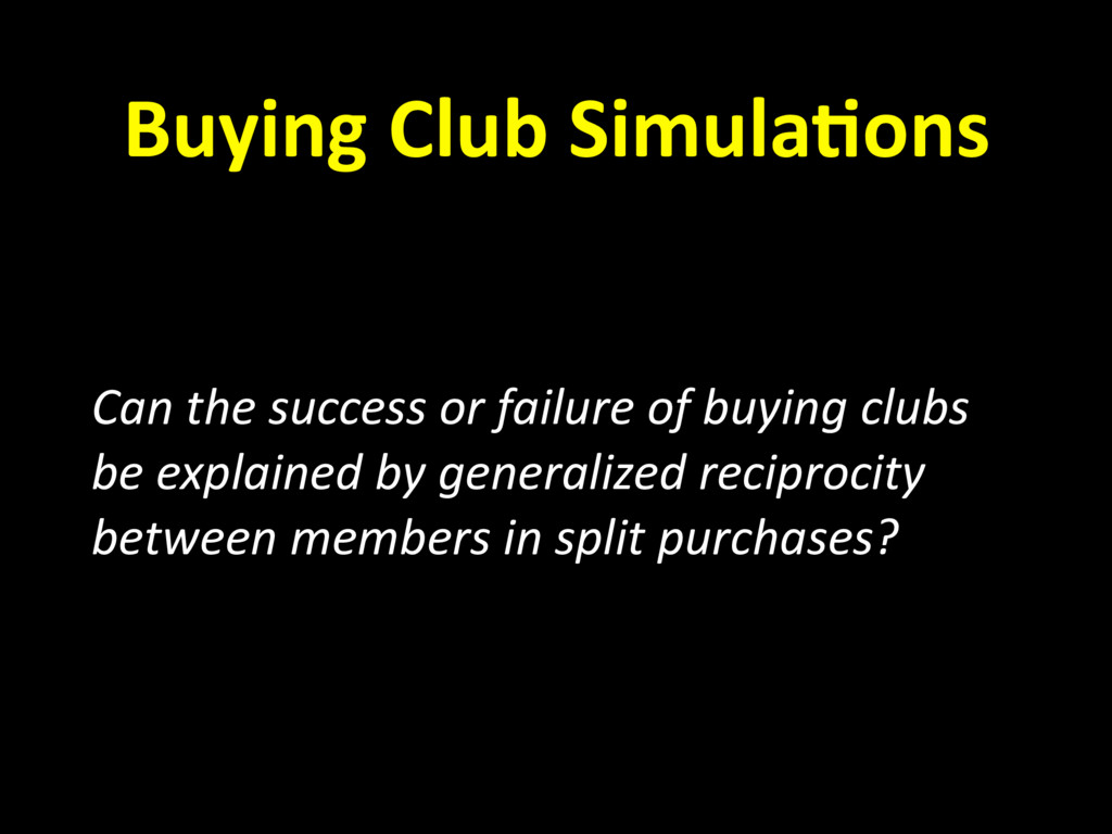 Buying Club Simula,ons Can the success or failu...