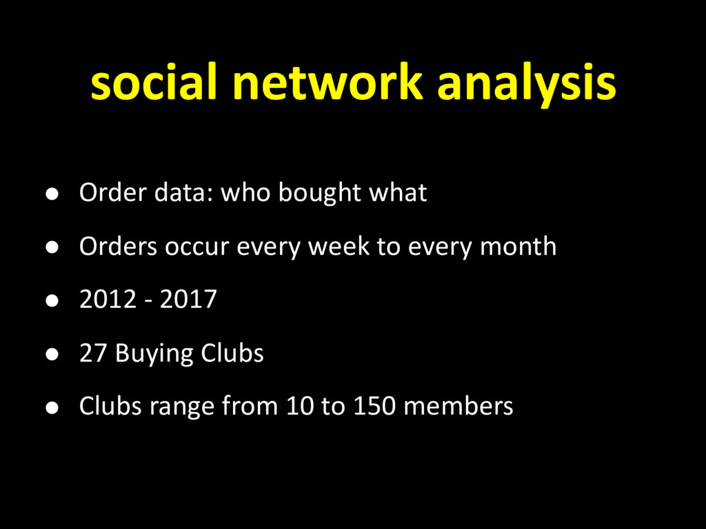 social network analysis ! Order data: who bough...