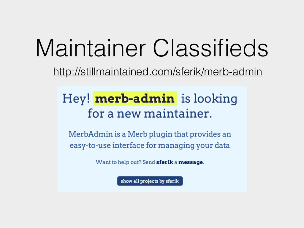 Maintainer Classifieds http://stillmaintained.co...